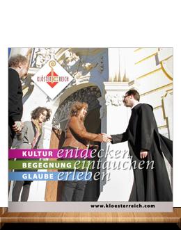 Klösterreich Kultur - Begegnung - Glaube